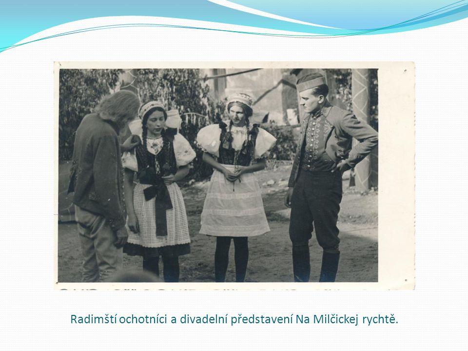 Radimští ochotníci a divadelní představení Na Milčickej rychtě.
