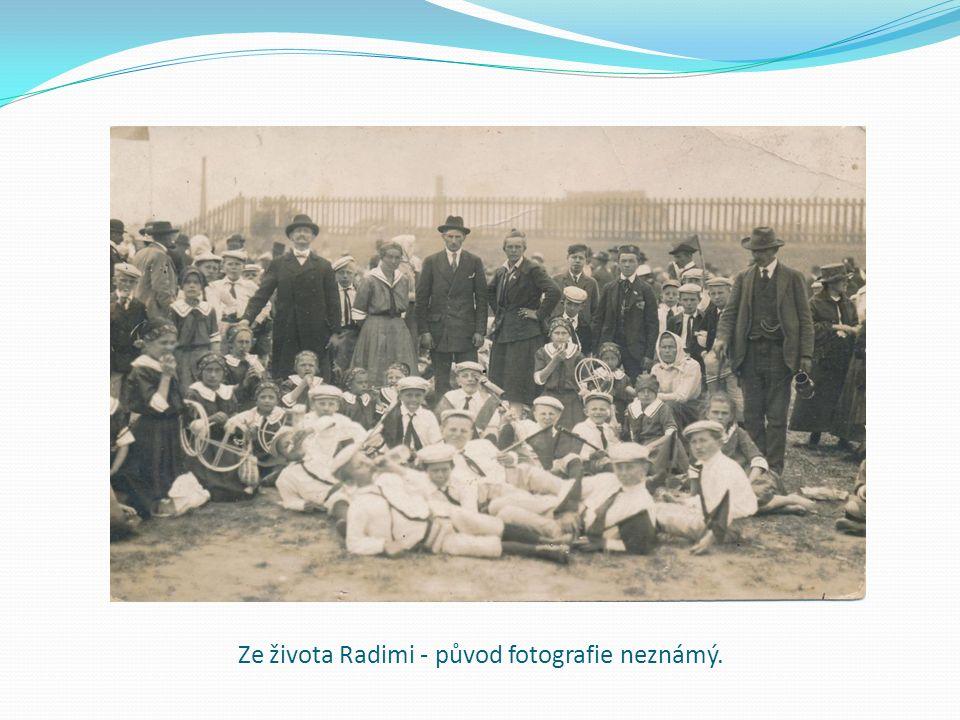 Ze života Radimi - původ fotografie neznámý.
