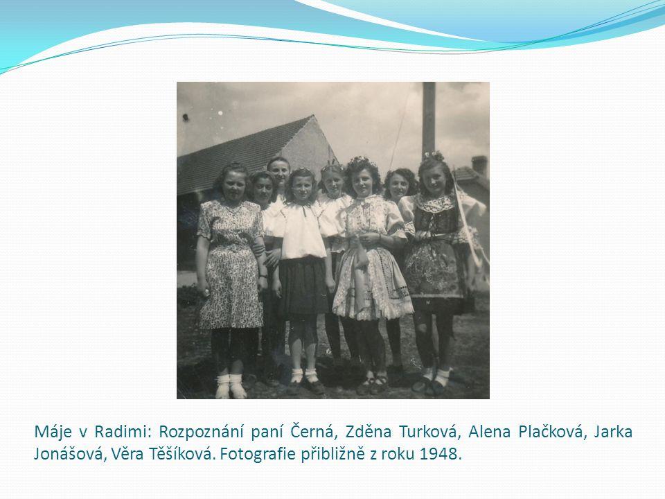 Máje v Radimi: Rozpoznání paní Černá, Zděna Turková, Alena Plačková, Jarka Jonášová, Věra Těšíková.