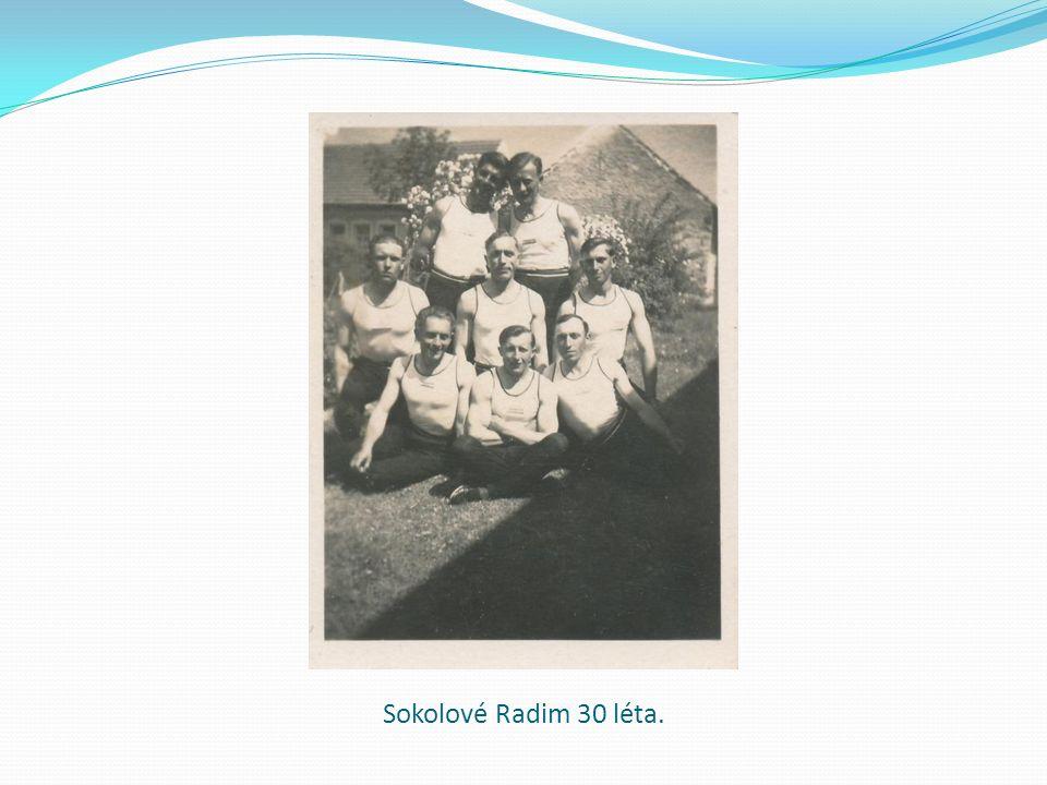 Sokolové Radim 30 léta.