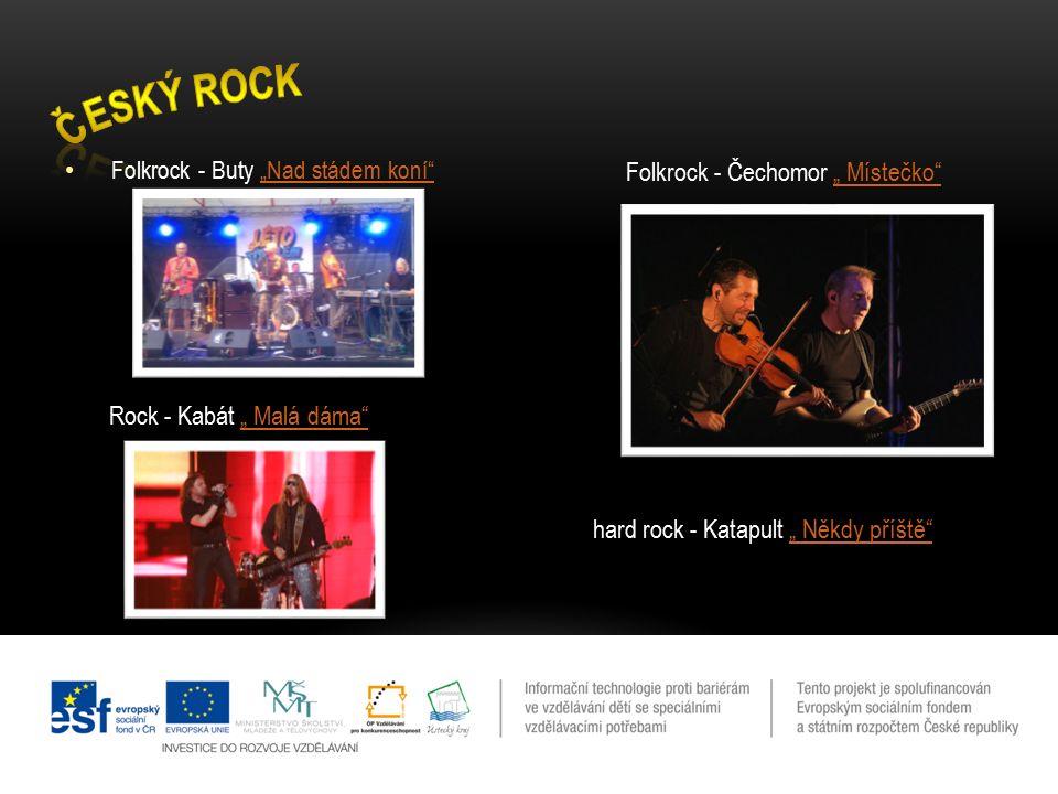 """Folkrock - Buty """"Nad stádem koní""""""""Nad stádem koní"""" Folkrock - Čechomor """" Místečko"""""""" Místečko"""" Rock - Kabát """" Malá dáma"""""""" Malá dáma"""" hard rock - Katapu"""
