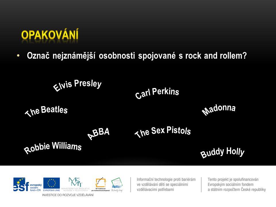 Označ nejznámější osobnosti spojované s rock and rollem.