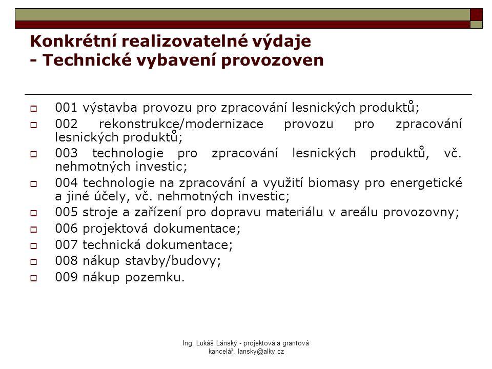 Ing. Lukáš Lánský - projektová a grantová kancelář, lansky@alky.cz Konkrétní realizovatelné výdaje - Technické vybavení provozoven  001 výstavba prov