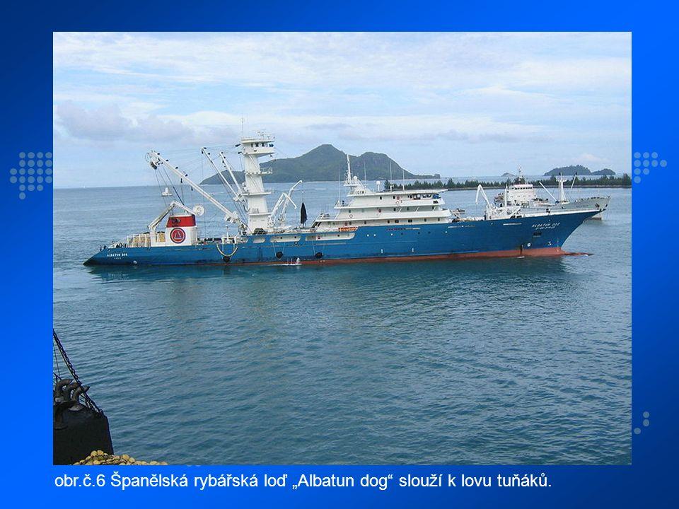 """obr.č.6 Španělská rybářská loď """"Albatun dog slouží k lovu tuňáků."""