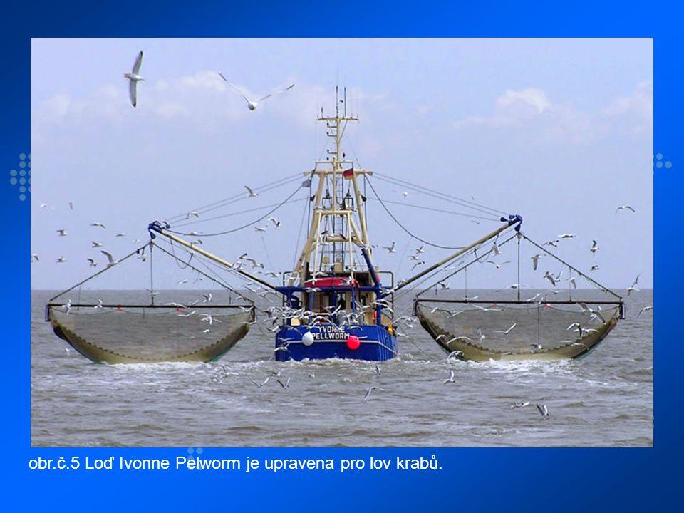 obr.č.5 Loď Ivonne Pelworm je upravena pro lov krabů.