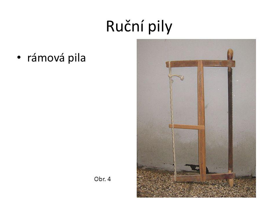 Ruční pily rámová pila Obr. 4