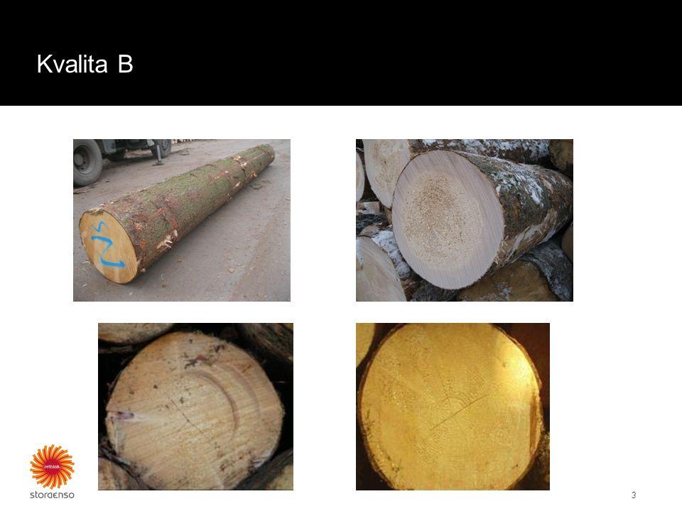 Kvalita B 3 Příklady třídění kvality D: