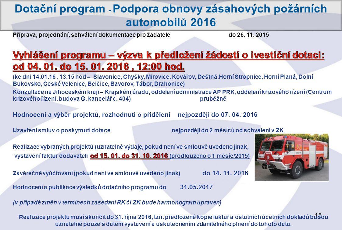 15 Dotační program - Podpora obnovy zásahových požárních automobilů 2016