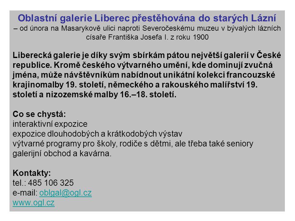 Oblastní galerie Liberec přestěhována do starých Lázní – od února na Masarykově ulici naproti Severočeskému muzeu v bývalých lázních císaře Františka Josefa I.