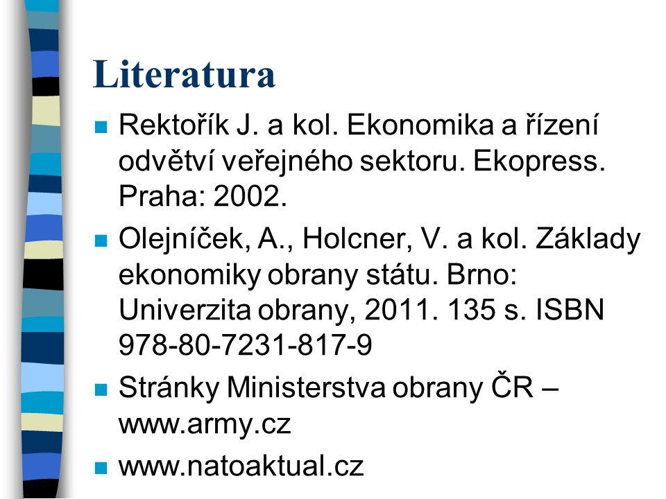 Literatura n Rektořík J. a kol. Ekonomika a řízení odvětví veřejného sektoru.