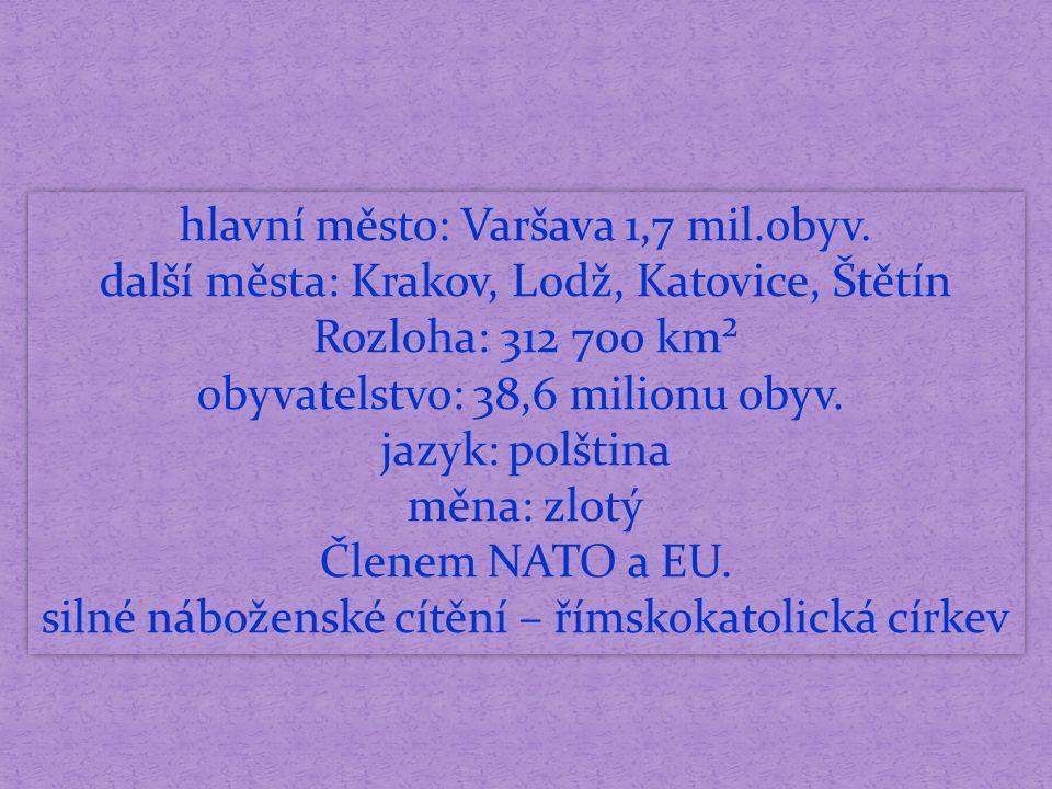 hlavní město: Varšava 1,7 mil.obyv.