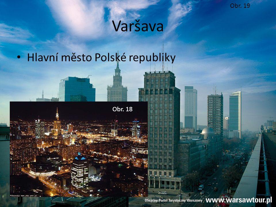 Obr. 19 Varšava Hlavní město Polské republiky Obr. 18