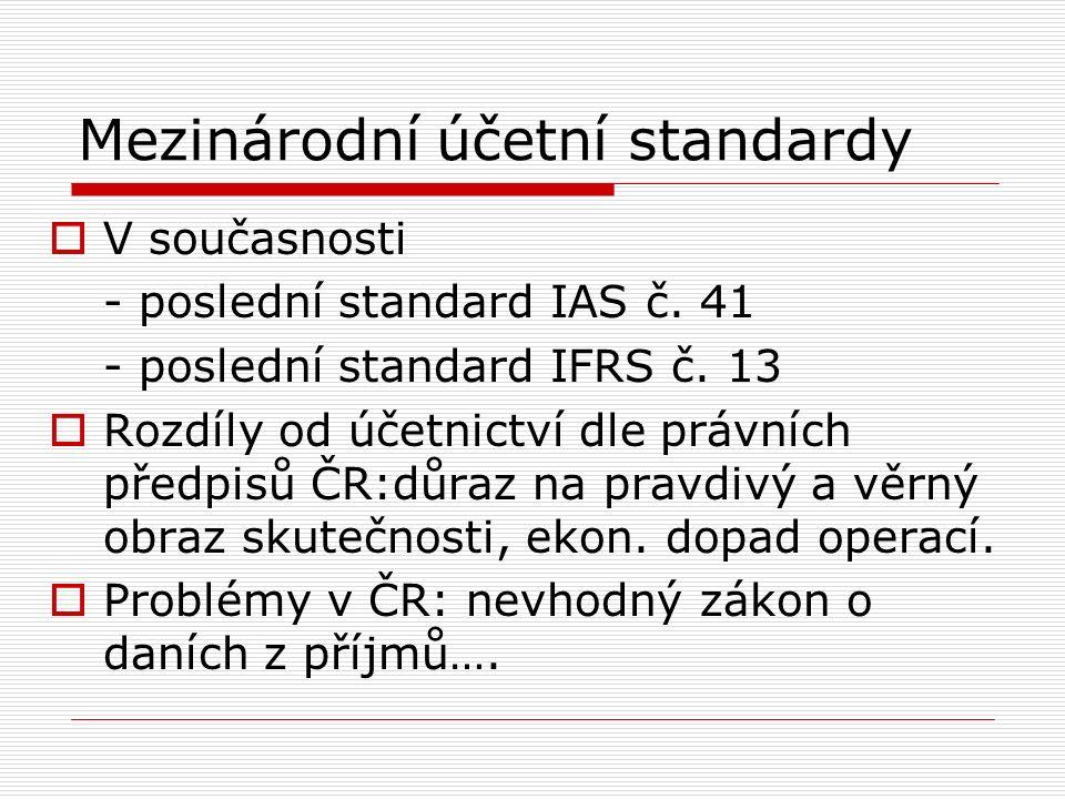 Mezinárodní účetní standardy  V současnosti - poslední standard IAS č.