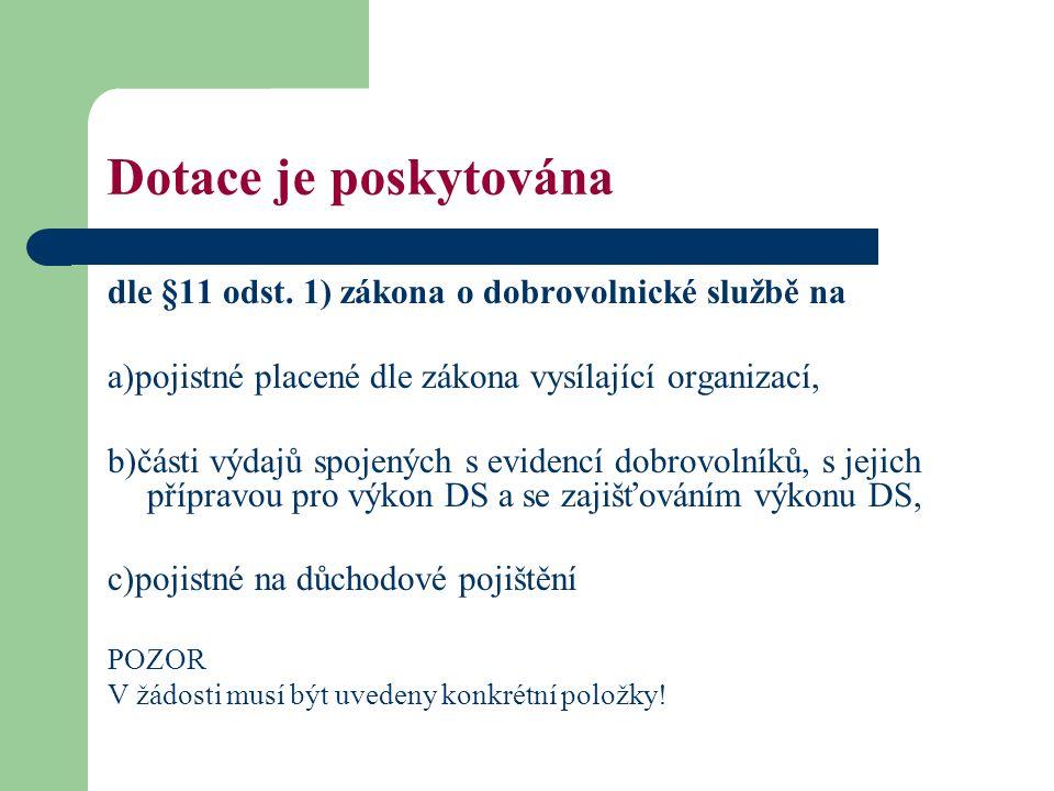 Dotace je poskytována dle §11 odst.