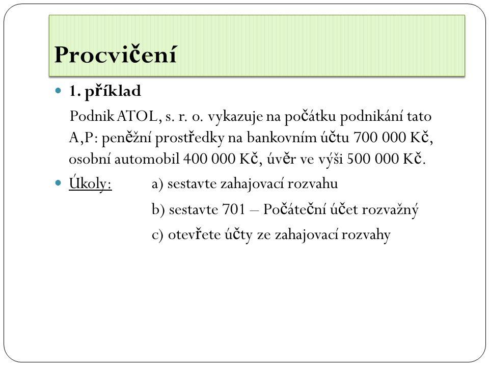 Procvi č ení 1. p ř íklad Podnik ATOL, s. r. o.