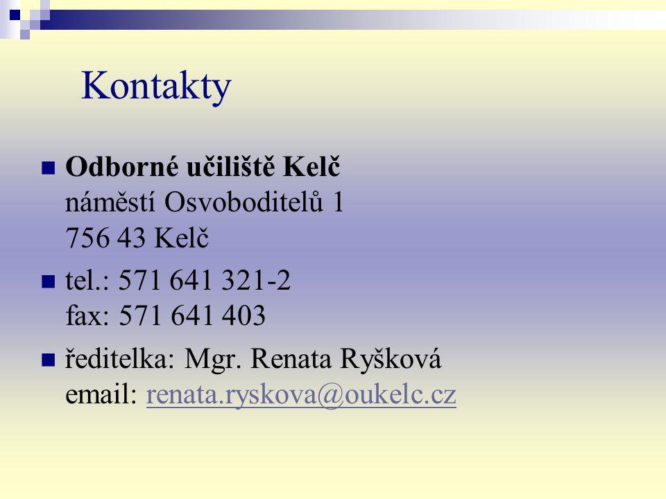Kontakty Odborné učiliště Kelč náměstí Osvoboditelů 1 756 43 Kelč tel.: 571 641 321-2 fax: 571 641 403 ředitelka: Mgr.