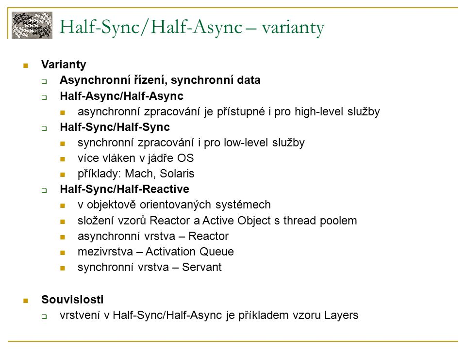 Half-Sync/Half-Async – příklad Příklad z BSD UNIXu Pattern-Oriented Software Architecture: Patterns for Concurrent and Networked Objects, Volume 2, D.