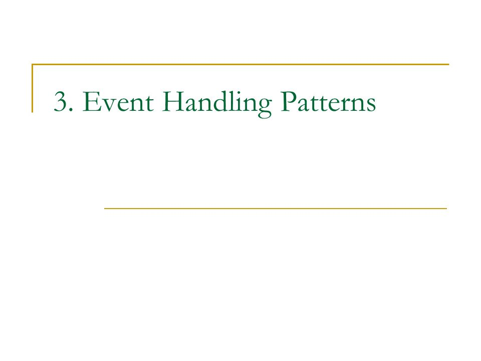 3. Event Handling Patterns