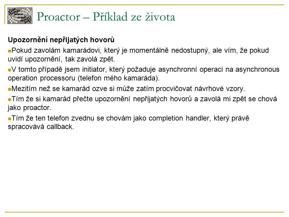 Proactor – Příklad ze života Upozornění nepřijatých hovorů Pokud zavolám kamarádovi, který je momentálně nedostupný, ale vím, že pokud uvidí upozornění, tak zavolá zpět.