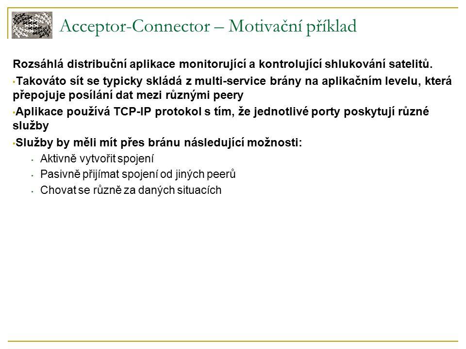 Acceptor-Connector – Motivační příklad Rozsáhlá distribuční aplikace monitorující a kontrolující shlukování satelitů.