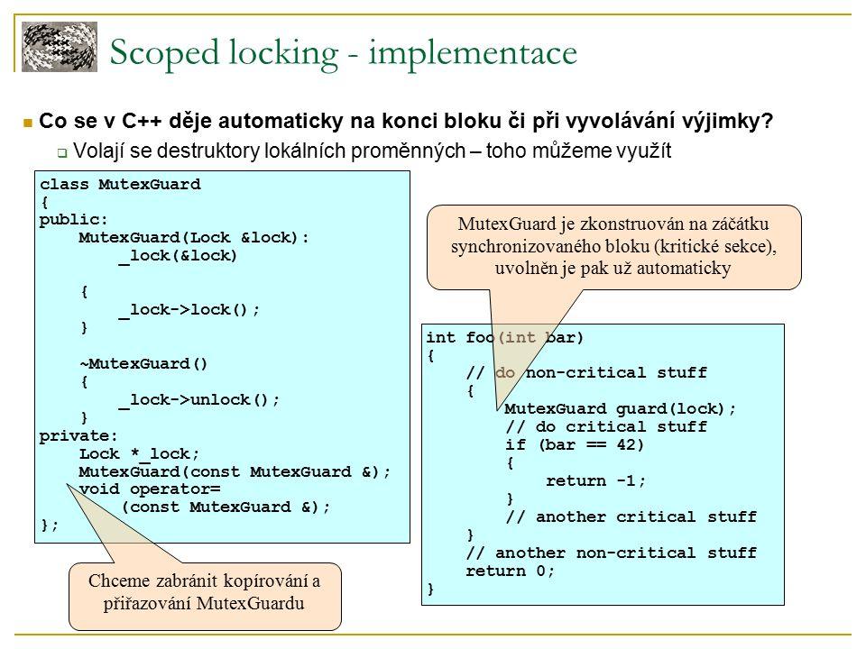 Scoped locking - implementace Co se v C++ děje automaticky na konci bloku či při vyvolávání výjimky.
