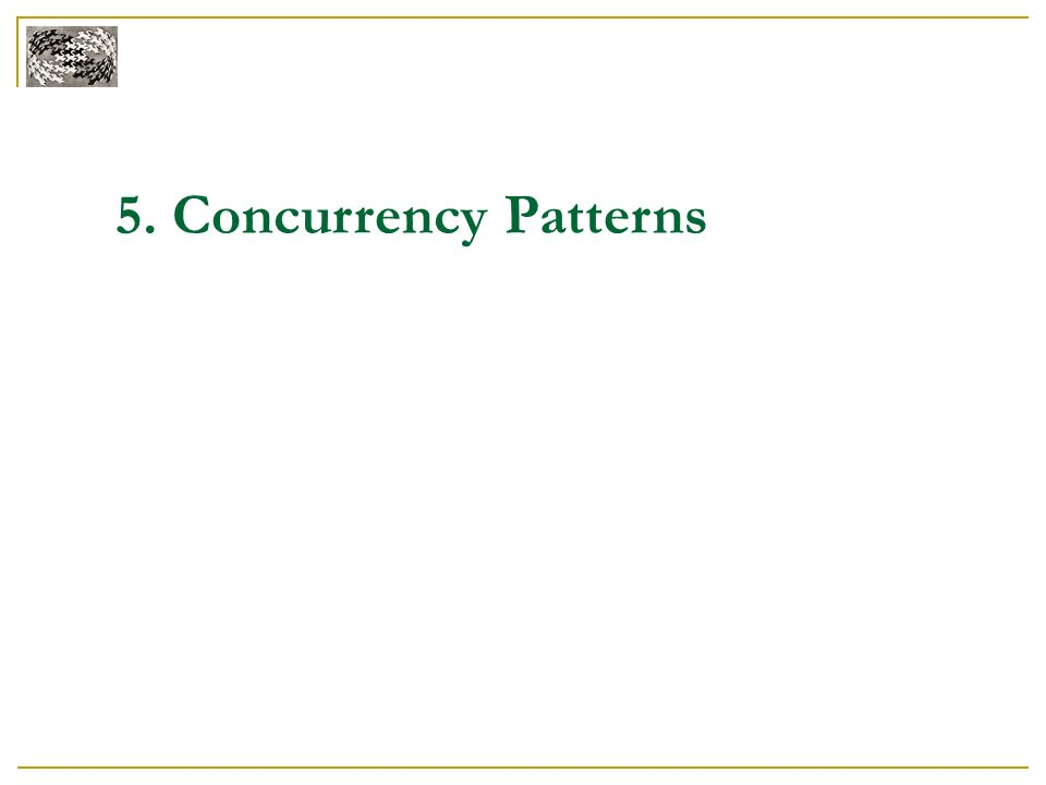 5. Concurrency Patterns