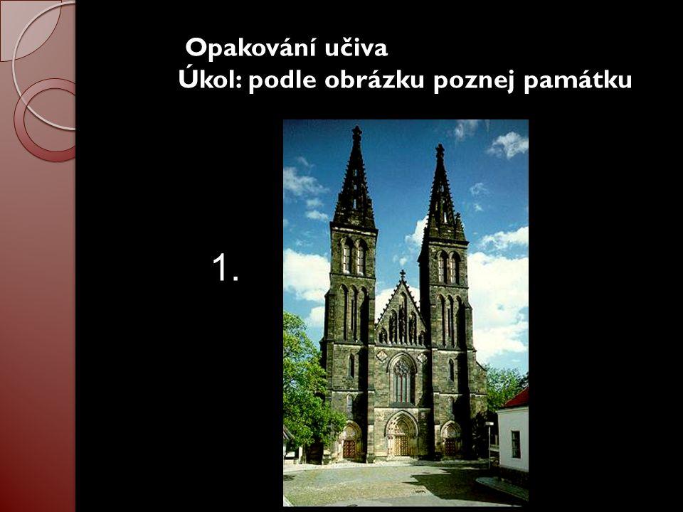 Opakování učiva Úkol: podle obrázku poznej památku 1.