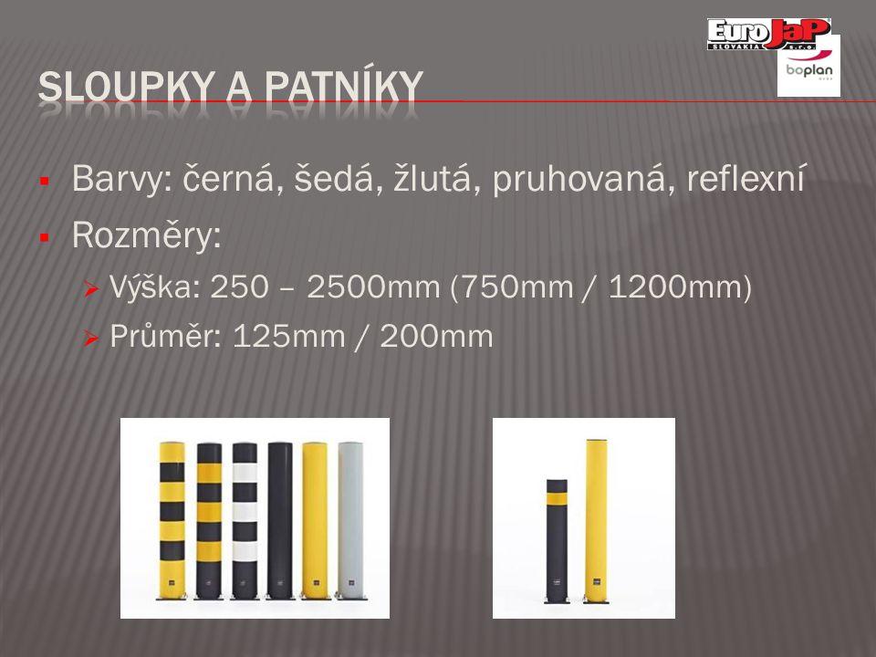  Barvy: černá, šedá, žlutá, pruhovaná, reflexní  Rozměry:  Výška: 250 – 2500mm (750mm / 1200mm)  Průměr: 125mm / 200mm