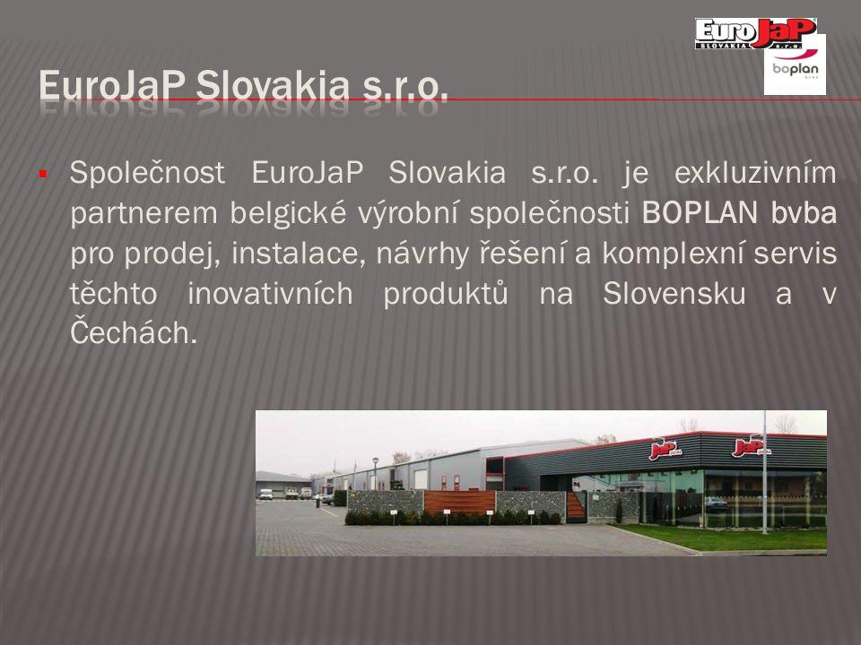  Společnost EuroJaP Slovakia s.r.o. je exkluzivním partnerem belgické výrobní společnosti BOPLAN bvba pro prodej, instalace, návrhy řešení a komplexn