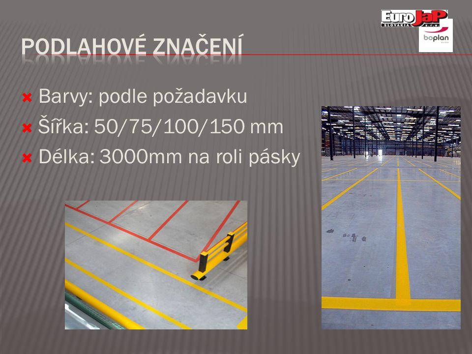  Barvy: podle požadavku  Šířka: 50/75/100/150 mm  Délka: 3000mm na roli pásky