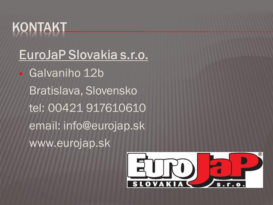 EuroJaP Slovakia s.r.o.  Galvaniho 12b Bratislava, Slovensko tel: 00421 917610610 email: info@eurojap.sk www.eurojap.sk
