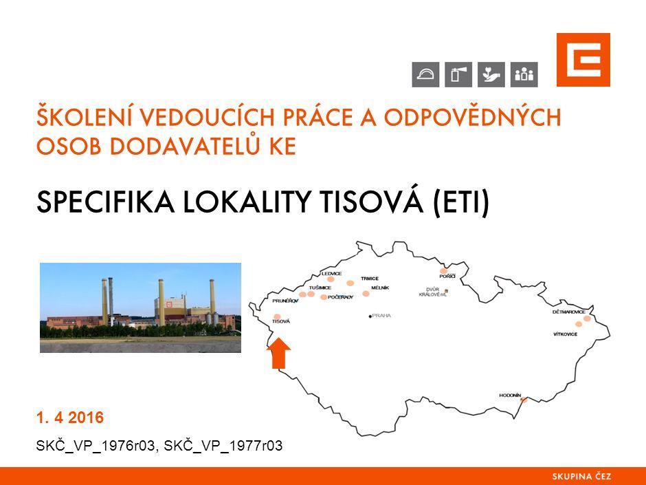 SPECIFIKA LOKALITY TISOVÁ (ETI) 1.KONTAKT ZA OBLAST BOZP Koordinátor BOZP v lokalitě ETI - ing.
