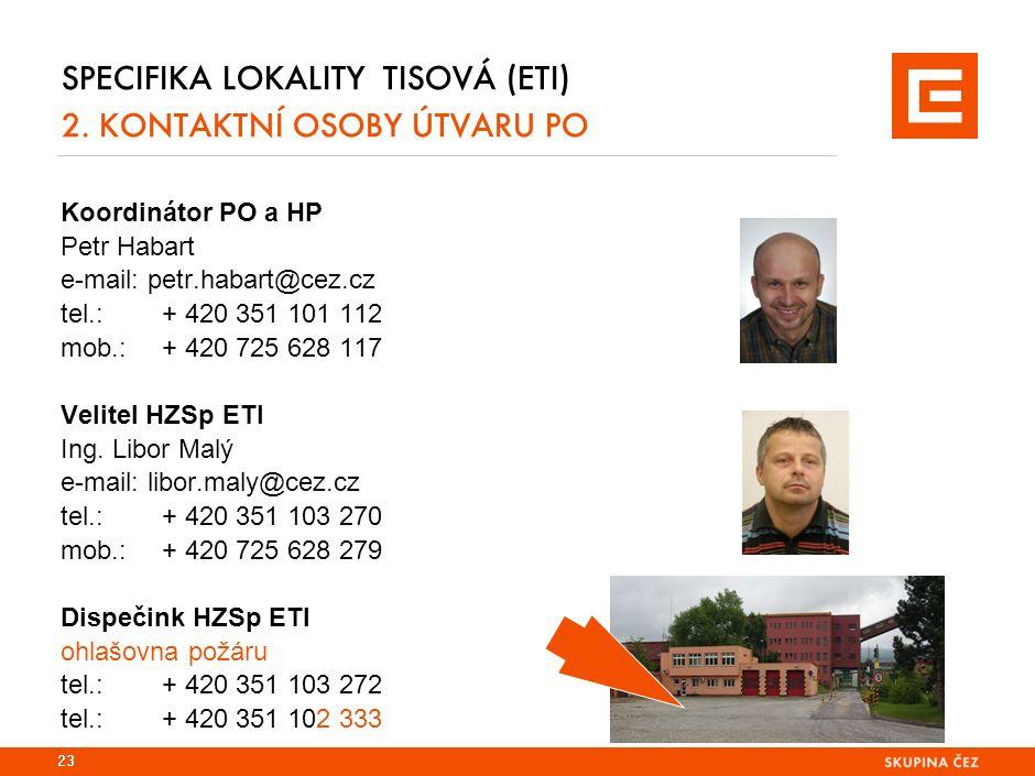 SPECIFIKA LOKALITY TISOVÁ (ETI) 2. KONTAKTNÍ OSOBY ÚTVARU PO Koordinátor PO a HP Petr Habart e-mail: petr.habart@cez.cz tel.:+ 420 351 101 112 mob.:+