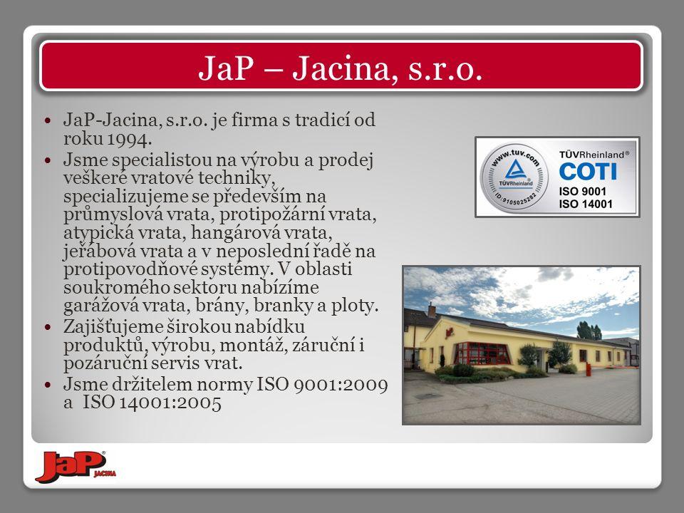 JaP-Jacina, s.r.o. je firma s tradicí od roku 1994. Jsme specialistou na výrobu a prodej veškeré vratové techniky, specializujeme se především na prům