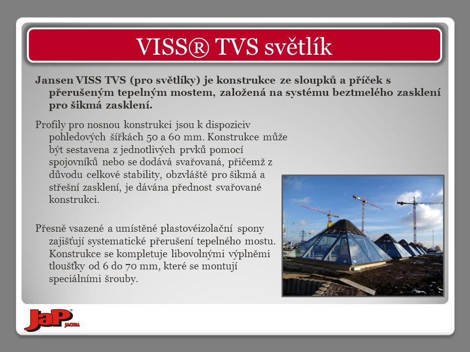 Jansen VISS TVS (pro světlíky) je konstrukce ze sloupků a příček s přerušeným tepelným mostem, založená na systému beztmelého zasklení pro šikmá zasklení.