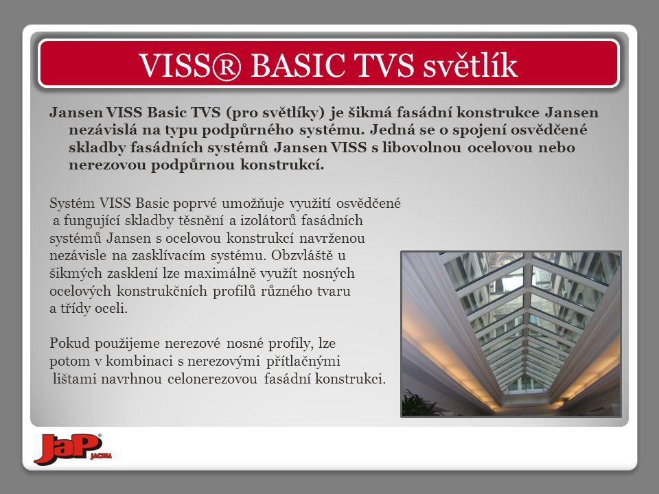 Jansen VISS Basic TVS (pro světlíky) je šikmá fasádní konstrukce Jansen nezávislá na typu podpůrného systému. Jedná se o spojení osvědčené skladby fas