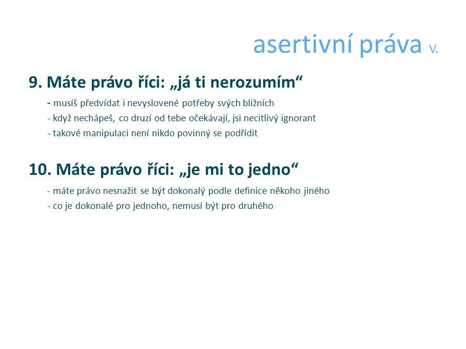asertivní práva V. 9.