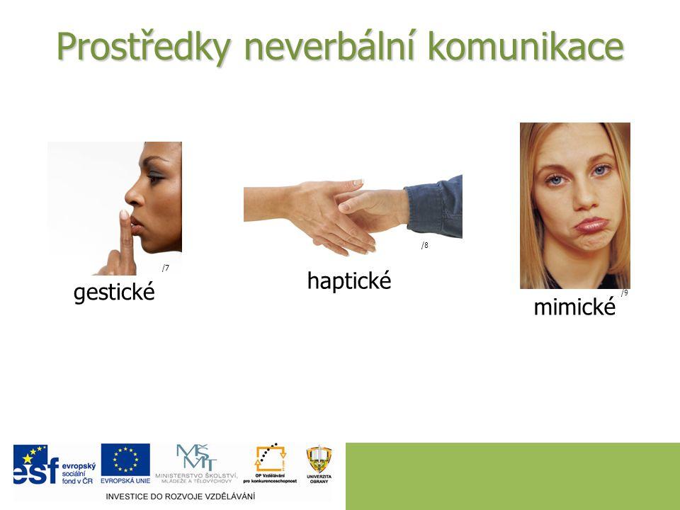 Prostředky neverbální komunikace haptické gestické /7 /8 /9 mimické