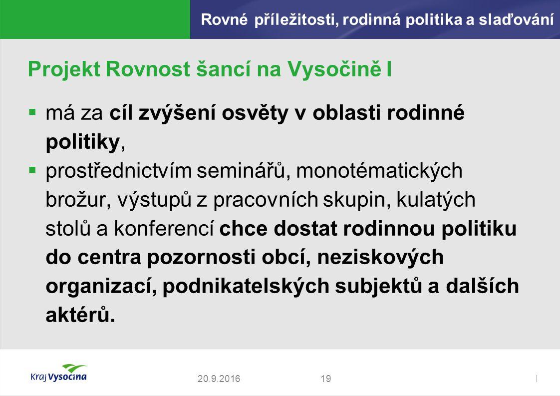 Zdeněk Kadlec, ředitel Projekt Rovnost šancí na Vysočině I  má za cíl zvýšení osvěty v oblasti rodinné politiky,  prostřednictvím seminářů, monotématických brožur, výstupů z pracovních skupin, kulatých stolů a konferencí chce dostat rodinnou politiku do centra pozornosti obcí, neziskových organizací, podnikatelských subjektů a dalších aktérů.