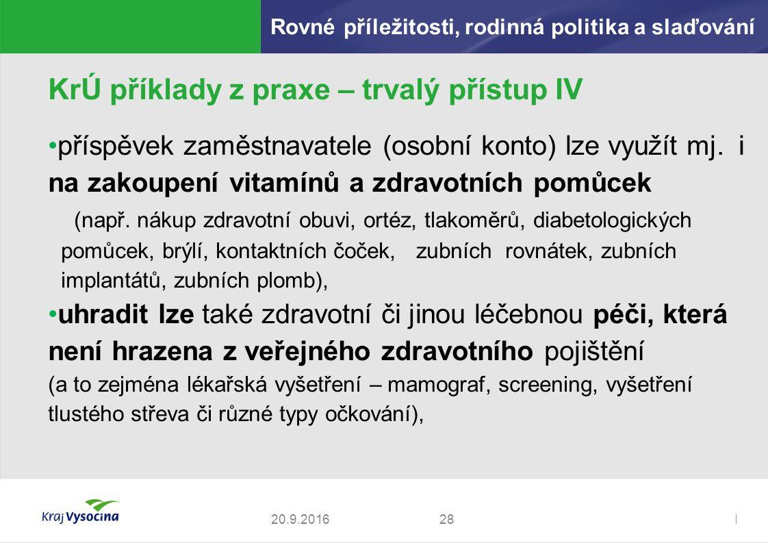 Zdeněk Kadlec, ředitel2820.9.2016 KrÚ příklady z praxe – trvalý přístup IV příspěvek zaměstnavatele (osobní konto) lze využít mj.