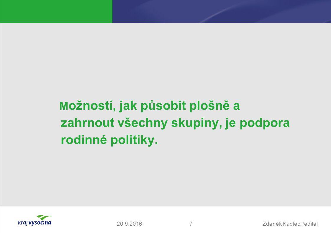 Zdeněk Kadlec, ředitel M ožností, jak působit plošně a zahrnout všechny skupiny, je podpora rodinné politiky.