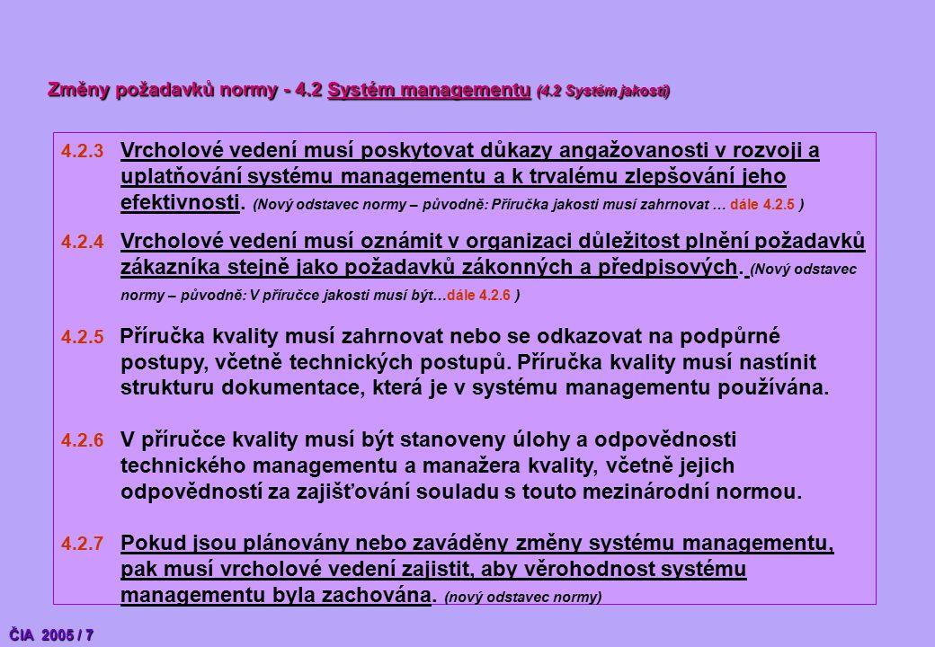 4.2.3 Vrcholové vedení musí poskytovat důkazy angažovanosti v rozvoji a uplatňování systému managementu a k trvalému zlepšování jeho efektivnosti.