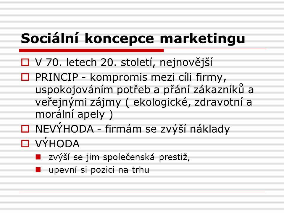 Sociální koncepce marketingu  V 70. letech 20.