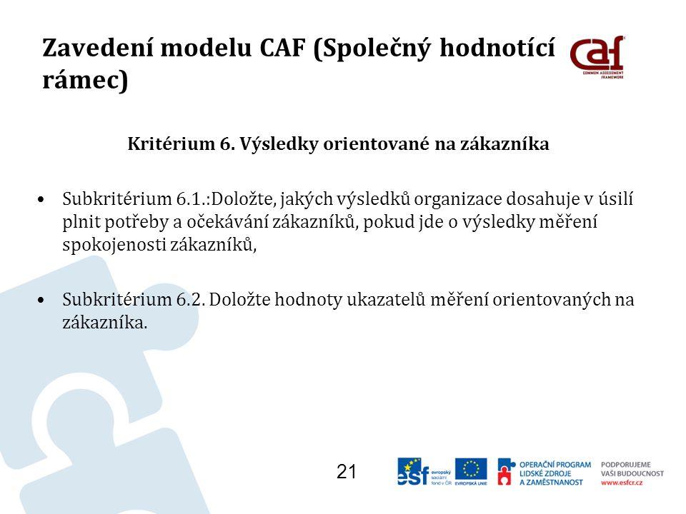 Zavedení modelu CAF (Společný hodnotící rámec) Kritérium 6.