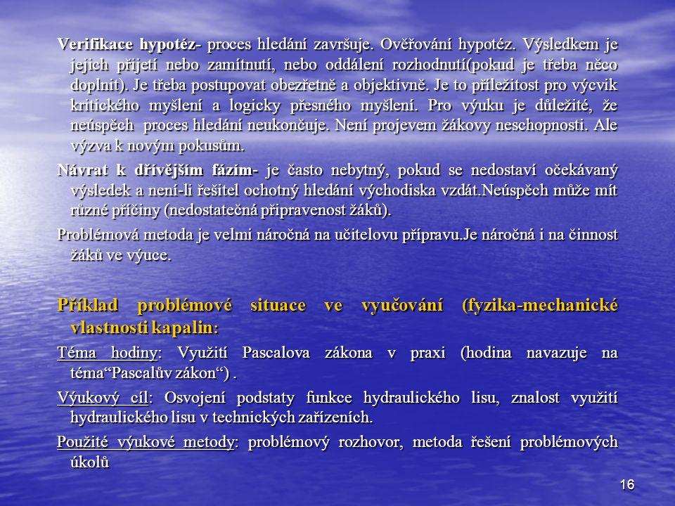 16 Verifikace hypotéz- proces hledání završuje. Ověřování hypotéz.