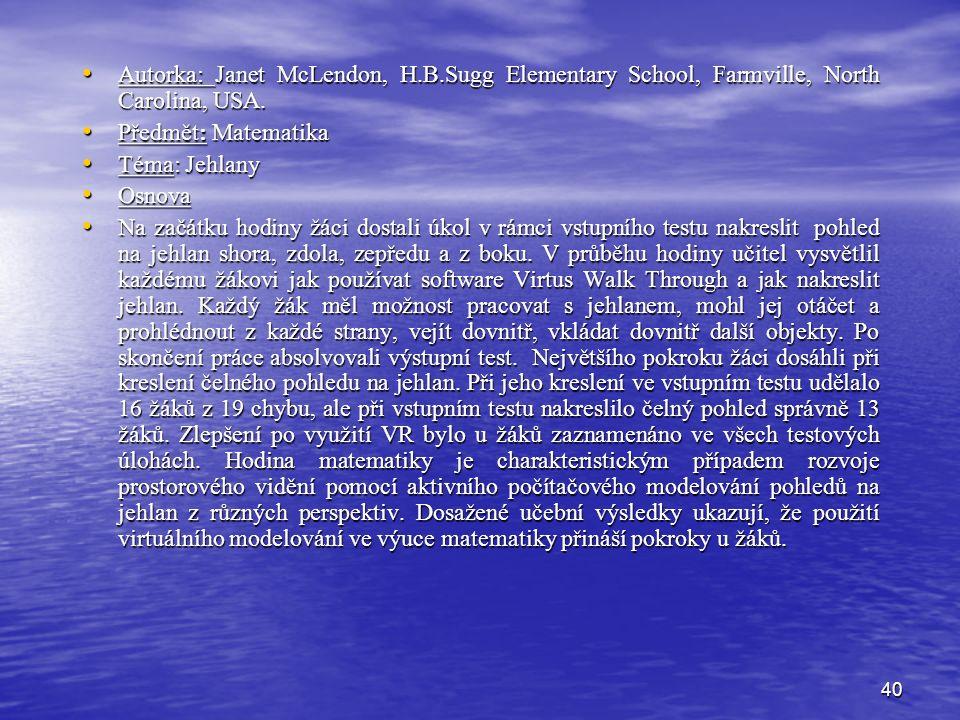 40 Autorka: Janet McLendon, H.B.Sugg Elementary School, Farmville, North Carolina, USA. Autorka: Janet McLendon, H.B.Sugg Elementary School, Farmville