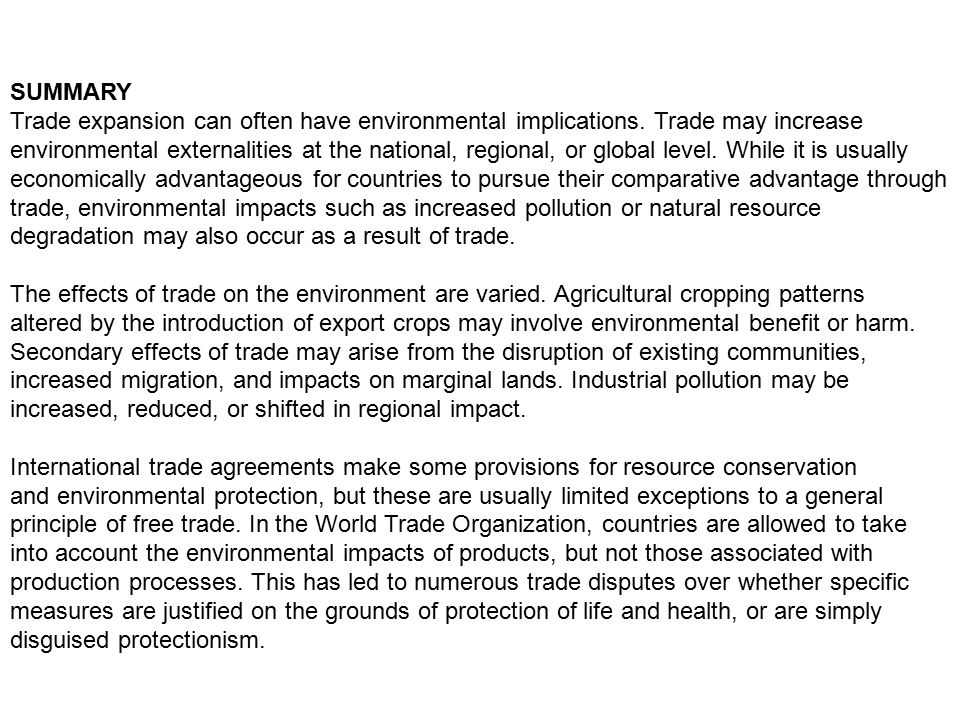 SUMMARY Trade expansion can often have environmental implications. Trade may increase environmental externalities at the national, regional, or global