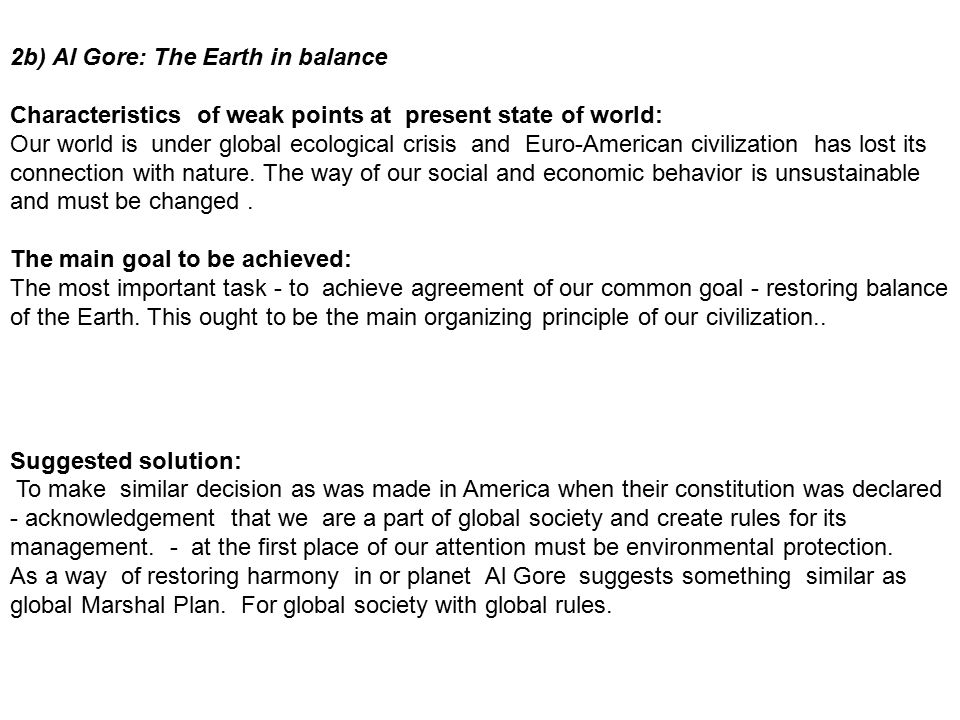 2b) Al Gore: The Earth in balance Characteristics of weak points at present state of world: Our world is under global ecological crisis and Euro-Ameri