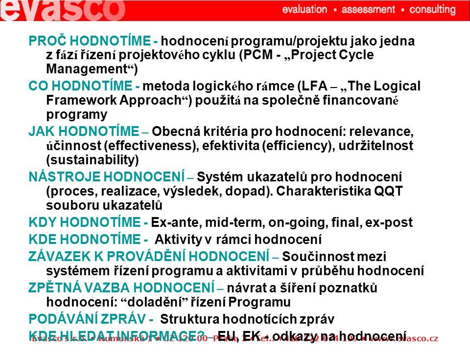 Evasco s.r.o. Rumunská 1 CZ 120 00 Praha 2 Tel.: +420 222 074 109 www.evasco.cz PROČ HODNOTÍME - hodnocen í programu/projektu jako jedna z f á z í ř í