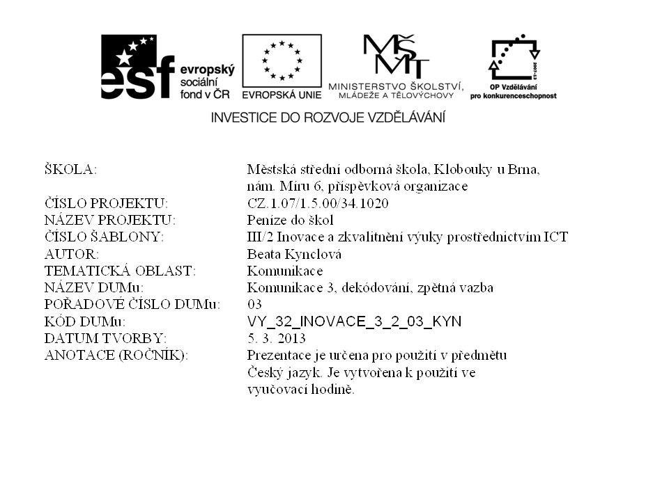 Zdroje: Kolektiv autorů.Český jazyk a komunikace pro střední školy 1.díl.